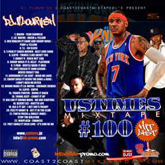 DJ FLOURISH presents UStimes Mixtape #100 Hit List